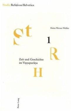 Zeit und Geschichte im Visnupurana - Wessler, Heinz Werner