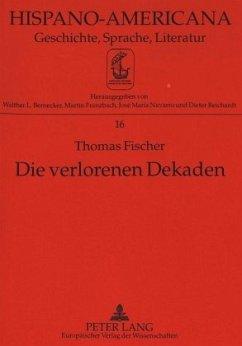 Die verlorenen Dekaden - Fischer, Thomas M.