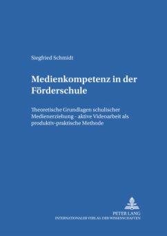 Medienkompetenz in der Förderschule - Schmidt, Siegfried