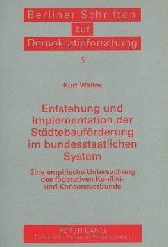 Entstehung und Implementation der Städtebauförderung im bundesstaatlichen System - Walter, Kurt