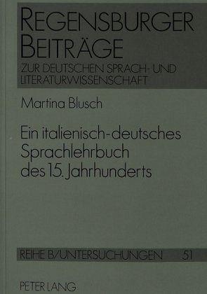 ein italienisch deutsches sprachlehrbuch des 15 jahrhunderts von martina blusch portofrei bei. Black Bedroom Furniture Sets. Home Design Ideas