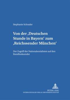 Von der «Deutschen Stunde in Bayern»