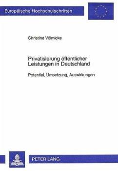 Privatisierung öffentlicher Leistungen in Deutschland - Gundlad-Völmicke, Christine