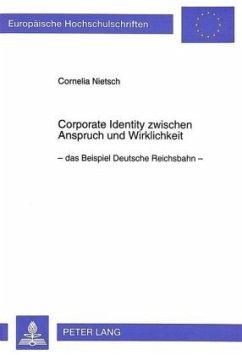 Corporate Identity zwischen Anspruch und Wirklichkeit - Nietsch, Cornelia