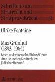 Max Grünhut (1893-1964): Leben und wissenschaftliches Wirken eines Deutschen Strafrechtlers jüdischer Herkunft