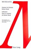 Literatur im Kontext Robert Musil. Littérature dans le contexte de Robert Musil