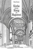 Kirche zwischen König und Magistrat