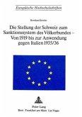 Die Stellung der Schweiz zum Sanktionssystem des Völkerbundes- von 1919 bis zur Anwendung gegen Italien 1935/36