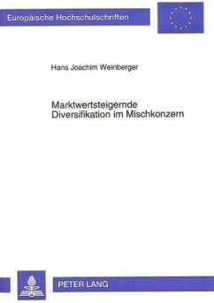 Marktwertsteigernde Diversifikation im Mischkonzern - Weinberger, Hans-Joachim