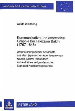 Kommunikative und expressive Graphie bei Takizawa Bakin (1767-1848) - Woldering, Guido