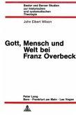 Gott, Mensch und Welt bei Franz Overbeck