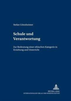 Schule und Verantwortung - Gönnheimer, Stefan