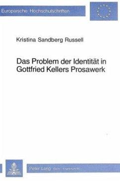 Das Problem Der Identitaet in Gottfried Kellers Prosawerk - Russell-Sandberg, Kristina