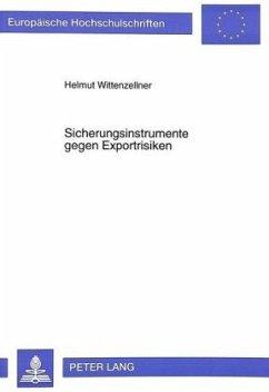 Sicherungsinstrumente gegen Exportrisiken - Wittenzellner, Helmut