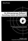 Die 'Wehrsportgruppe Hoffmann': Darstellung, Analyse und Einordnung