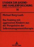 Das Training mit aggressiven Kindern aus der Perspektive der Selbstmanagementtherapie