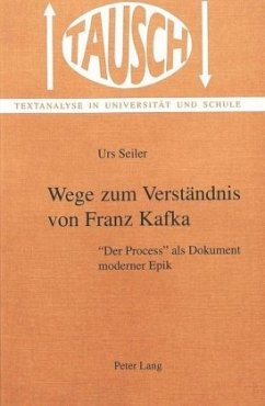 Wege zum Verständnis von Franz Kafka - Seiler, Urs