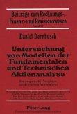 Untersuchung von Modellen der Fundamentalen und Technischen Aktienanalyse