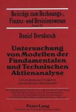 Untersuchung von Modellen der Fundamentalen und Technischen Aktienanalyse - Dornbusch, Daniel
