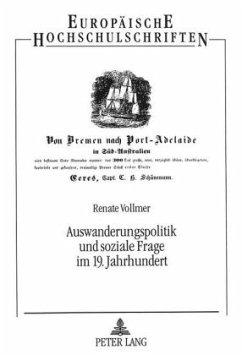 Auswanderungspolitik und soziale Frage im 19. Jahrhundert - Vollmer, Renate