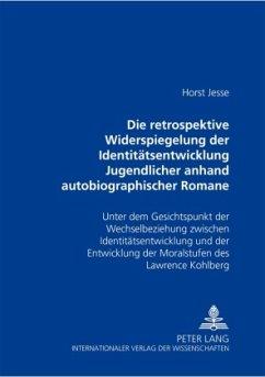 Die retrospektive Widerspiegelung der Identitätsentwicklung Jugendlicher anhand autobiographischer Romane von Bernward V - Jesse, Horst