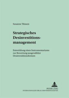 Strategisches Desinvestitionsmanagement - Thissen, Susanne