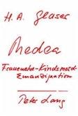 Medea oder Frauenehre, Kindsmord und Emanzipation