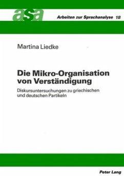 Die Mikro-Organisation von Verständigung - Liedke, Martina