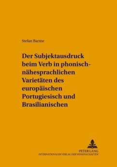 Der Subjektausdruck beim Verb in phonisch-nähesprachlichen Varietäten des europäischen Portugiesisch und Brasilianischen - Barme, Stefan