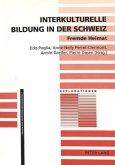 Interkulturelle Bildung in der Schweiz- Fremde Heimat