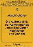 Die Außenpolitik der Administration James Earl Carter: Kontinuität und Wandel
