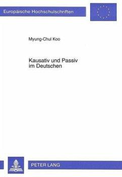 Kausativ und Passiv im Deutschen - Koo, Myung-Chul