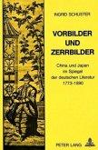 Vorbilder und Zerrbilder: China und Japan im Spiegel der Deutschen Literatur 1773-1890