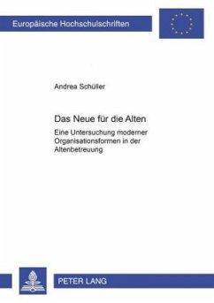 Das Neue für die Alten - Schüller, Andrea