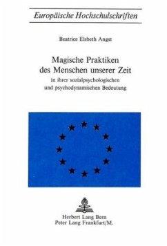 Magische Praktiken des Menschen unserer Zeit - Angst, Beatrice Elsbeth