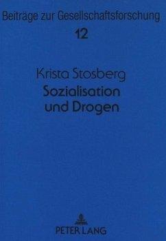 Sozialisation und Drogen - Stosberg, Krista