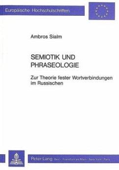 Semiotik und Phraseologie - Sialm, Ambros