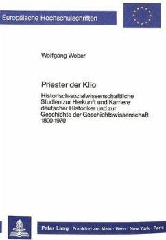 Priester der Klio - Weber, Wolfgang