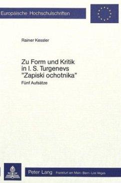 Zur Form und Kritik in I.S. Turgenevs «Zapiski Ochotnika» - Kessler, Rainer