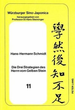 Die Drei Strategien des Herrn vom Gelben Stein - Schmidt, Hans-Hermann