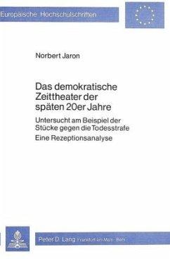 Das demokratische Zeittheater der späten 20er Jahre - Jaron, Norbert