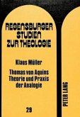 Thomas von Aquins Theorie und Praxis der Analogie