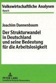 Der Strukturwandel in Deutschland und seine Bedeutung für die Arbeitslosigkeit