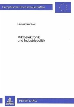 Mikroelektronik und Industriepolitik - Athenhöfer, Lars