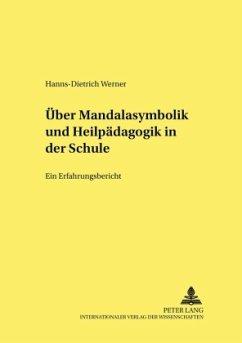 Über Mandalasymbolik und Heilpädagogik in der Schule - Werner, Hanns-Dietrich