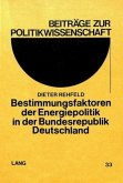 Bestimmungsfaktoren der Energiepolitik in der Bundesrepublik Deutschland