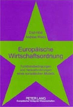 Europäische Wirtschaftsordnung - Hödl, Erich; Weida, Andreas