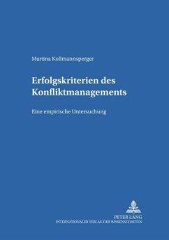 Erfolgskriterien des Konfliktmanagements - Kollmannsperger, Martina