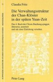 Die Verwaltungsstruktur der Chan-Klöster in der späten Yuan-Zeit