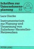 Instrumentarium zur Planung und Umsetzung von Zulieferer-Hersteller-Netzwerken